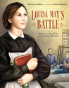 Louisa May's Battle: How the Civil War Led to Little Women