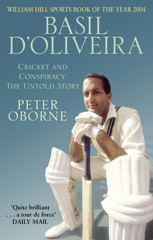 Basil D'Oliveira Cricket and Conspiracy: The Untold Story