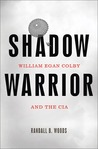Shadow Warrior: William Egan Colby and the CIA