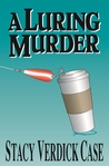 A Luring Murder (Catherine O'Brien Mystery #2)
