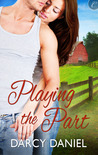 Playing the Part by Darcy Daniel