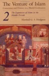 The Venture of Islam, Vol 2: The Expansion of Islam in the Middle Periods