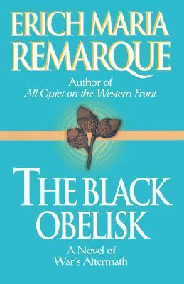 The Black Obelisk by Erich Maria Remarque