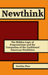Newthink: The Hidden Logic of Progressivism and the Usurpation of the Traditional American Worldview