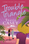 Trouble Triangle by Travis Casey