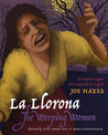 La Llorona, the Weeping Woman: An Hispanic Legend Told in Spanish and English