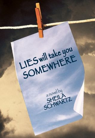 Lies Will Take You Somewhere by Sheila Schwartz