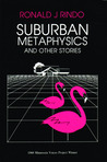 Suburban Metaphysics and Other Stories