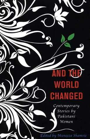 And the World Changed by Muneeza Shamsie