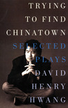 Trying to Find Chinatown by David Henry Hwang