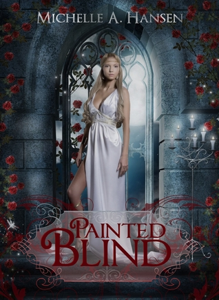 Painted Blind by Michelle A. Hansen