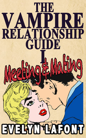 The Vampire Relationship Guide by Evelyn Lafont