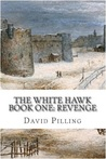 The White Hawk: Revenge (The White Hawk, #1)
