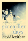 Six Earlier Days (Every Day, #0.5)