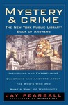 Mystery and Crime: The New York Public Library Book of Answers: Intriguing and Entertaining Questions and Answers About the Who's  Who and Whats's