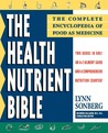 Health Nutrient Bible: The Complete Encyclopedia of Food as Medicine