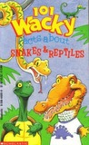 101 Wacky Facts About Snakes & Reptiles (A Parachute Press Book)
