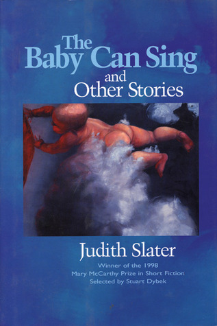 The Baby Can Sing and Other Stories by Judith Slater