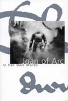 Joan of Arc: In Her Own Words