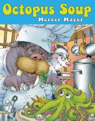 Octopus Soup by Mercer Mayer