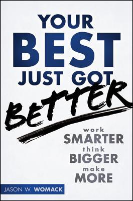 Your Best Just Got Better by Jason W. Womack
