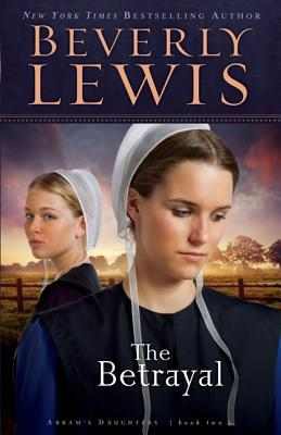 The Betrayal by Beverly  Lewis
