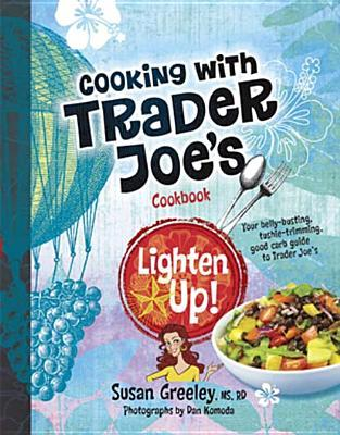 Cooking with Trader Joe's Cookbook by Susan Greeley