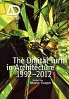The Digital Turn in Architecture 1992-2012