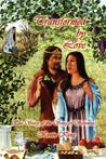 Transformed by Love: The Story of the Song of Solomon
