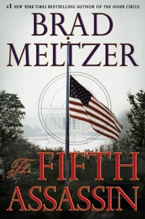 The Fifth Assassin  - by Brad Meltzer