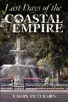 Last Days of the Coastal Empire