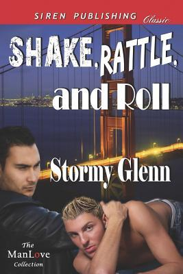 Shake, Rattle, and Roll (Siren Publishing Classic Manlove)