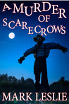 A Murder of Scarecrows by Mark Leslie