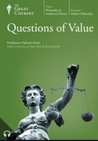 The Teaching Company - Questions of Value, Complete Set/DVD (The Great Courses)
