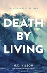 Death by Living: ...