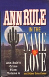In the Name of Love and Other True Cases (Crime Files, #4)