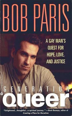 Generation Queer: A Gay Man's Quest for Hope, Love, and Justice