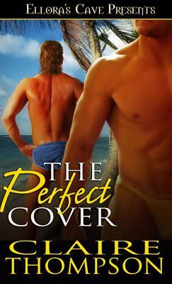 The Perfect Cover by Claire Thompson