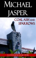 Coal Ash and Sparrows by Michael Jasper