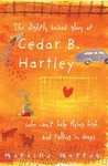 The Slightly Bruised Glory of Cedar B. Hartley (who can't help flying high and falling in deep)