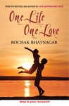 One Life, One Love by Rochak Bhatnagar