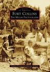 Fort Collins: The Miller Photographs (Images of America: Colorado)