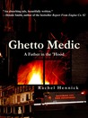 Ghetto Medic by Rachel Hennick