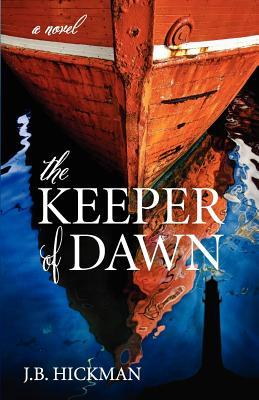 The Keeper of Dawn by J.B. Hickman