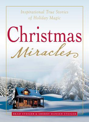 Christmas Miracles: Inspirational True Stories of Holiday Magic