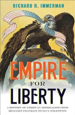Empire for Liberty by Richard H. Immerman