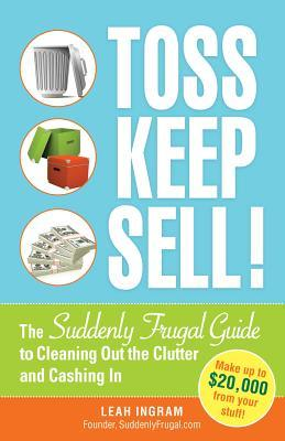 Toss, Keep, Sell! by Leah Ingram