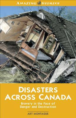 Disasters Across Canada by Art Montague
