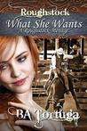 What She Wants, a Roughstock Menage