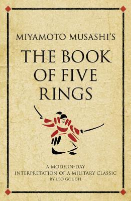 Miyamoto Musashi's the Book of Five Rings by Leo Gough